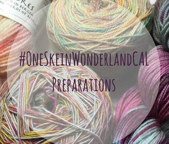 #OneSkeinWonderlandCAL Preparations… Blogmas No. 7