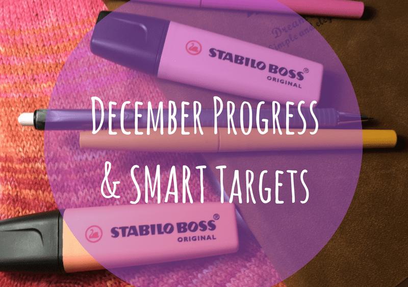 December Progress and SMART Targets… Blogmas No. 9