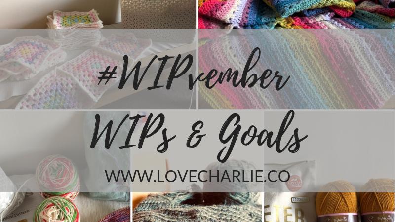 My #WIPvember Goals…